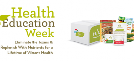 Health Education Week: Eliminate the Toxins & Replenish With Nutrients for a Lifetime of Vibrant Health