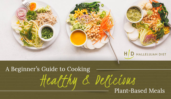 guide healthy and delicious plant based meals